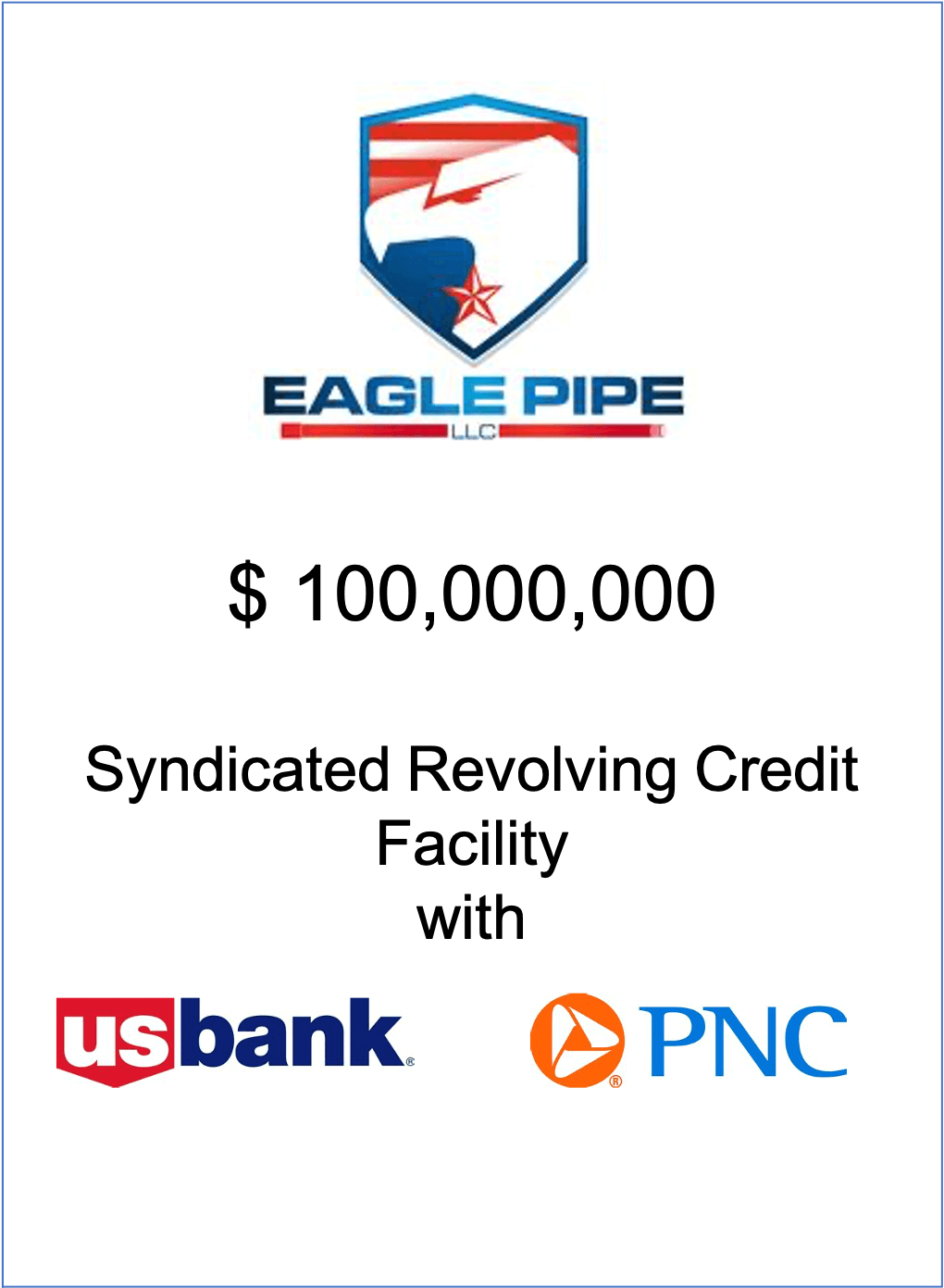 Eagle Pipe increases their Working Capital Facility for a 4th time