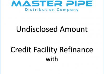 Revolving credit facility for Master Pipe Distribution Company