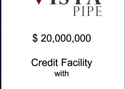 $20,000,000 Revolving Credit Facility for Vista Pipe & Supply